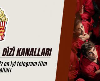 En İyi Telegram Film Kanalları & Dizi Kanalları